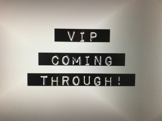 Image of VIP Coming Through Sign!